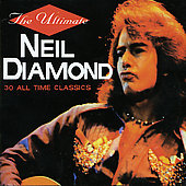 Neil Diamond: Ultimate: 30 All-Time Classics