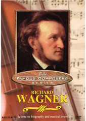 Famous Composers: Richard Wagner [DVD]