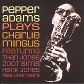 Pepper Adams: Plays Mingus