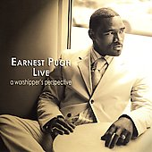 Earnest Pugh: Earnest Pugh Live: A Worshipper's Perspective