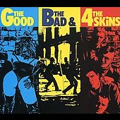 The 4-Skins (UK): The Good, The Bad & The 4-Skins