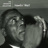 Howlin' Wolf: The Definitive Collection
