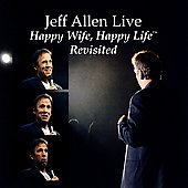 Jeff Allen (Comedy): Happy Wife, Happy Life Revisited