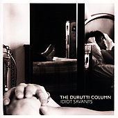 The Durutti Column: Idiot Savants
