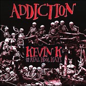 Kevin K: Addiction