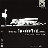 O'Regan: Threshold of Night, etc / Johnson, Conspirare, Company of Voices