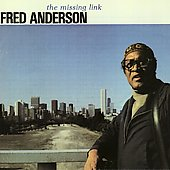 Fred Anderson (Sax): The Missing Link