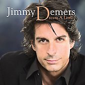 Jimmy Demers: Dream a Little