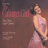 Kern: The Cabaret Girl / Borowitz, Ohio Light Opera