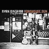 Ryan Bingham: Roadhouse Sun [Digipak]