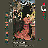 SCENE  Pachelbel: Clavier Music Vol 1 / Franz Raml