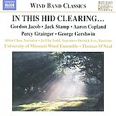 Wind Band Classics - Stamp: In this hid clearing...;  Copland, Grainger, Gershwin, Jacob / O'Neal, et al