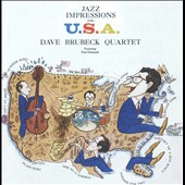 Dave Brubeck/The Dave Brubeck Quartet: Jazz Impressions of the U.S.A.
