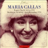 Maria Callas sings Parsifal and Ah Perfido!