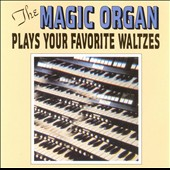 Magic Organ: Plays Your Favorite Waltzes