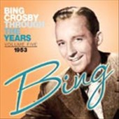 Bing Crosby: Through the Years, Vol. 5: 1953