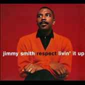 Jimmy Smith (Organ): Respect/Livin' It Up! [Digipak]