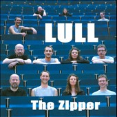 Lull: The  Zipper *