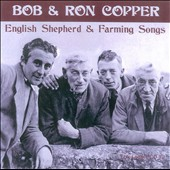Bob & Ron Copper: English Shepherd & Farming Songs