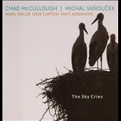Chad McCullough/Michal Vanoucek: The Sky Cries [Digipak]