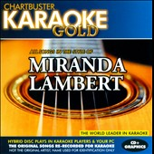 Karaoke: Chartbuster Karaoke Gold: In the Style of Miranda Lambert