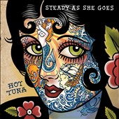 Hot Tuna: Steady as She Goes [Digipak]