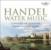 Handel: Water Music / Consort of London