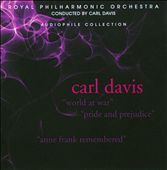 Carl Davis (Conductor): Carl Davis: World at War; Pride and Prejudice; Anne Frank Remembered