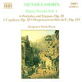 Mendelssohn: Piano Works Vol 1 / Benjamin Frith