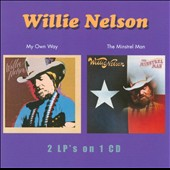 Willie Nelson: My Own Way/The Minstrel Man