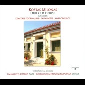 Kostas Milonas: Our Old House: music for 1, 2 & 3 guitars / Kotronakis, Lambropoulos, Mastrogiannopoulos