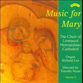 Music for Mary, Vol. 2 / Metropolitan Cathedral of Christ the King Choir