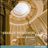 Charles Tournemire: Trinitas / Vincent Boucher, organ