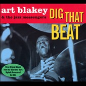 Art Blakey/Art Blakey & the Jazz Messengers: Dig That Beat