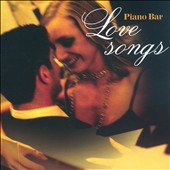 Various Artists: Piano Bar Love Songs