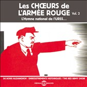 The Red Army Chorus: L'Hymne national de l'URSS... - Historical Recordings, Vol. 2