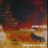 Anthony Plant: The  Colour Out Of Space