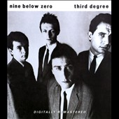Nine Below Zero: Third Degree