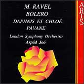 Ravel: Boléro, Daphnis et Chloë, Pavane / Joó, London SO