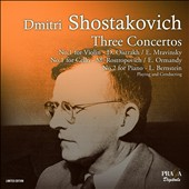 Shostakovich: Cello Concerto no 1; Piano Concerto no 2; Violin Concerto no 1 / David Oistrakh, violin; Mstislav Rostropovich, cello; Leonard Bernstein, piano