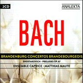 Bach: Brandenburg Concertos; Shostakovich: Preludes Op. 87 / Ensemble Caprice