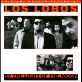 Los Lobos: By the Light of the Moon [Digipak]