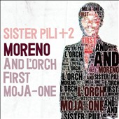 Moreno and L'orch First Moja-One: Sister Pili + 2 [Digipak]