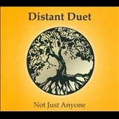 Distant Duet: Not Just Anyone [Digipak]
