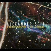 Alexander Spit: A Breathtaking Trip to That Otherside [PA] [Digipak]