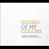 Thomas Fonnesbæk/Lars Jansson/Paul Svanberg: Sound of My Colors [Digipak]