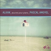 Alkan: Piano Works / Pascal Amoyel, piano
