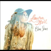 Laura Hill: Blue Skies [Digipak]
