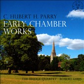 C. Hubert H. Parry: Early Chamber Works