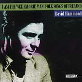 David Hammond: I Am the Wee Falorie Man: Folk Songs of Ireland